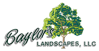 Baylors Landscapes, LLC